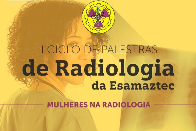 Curso de Radiologia divulga programação do I Ciclo de Palestras de Radiologia da Esamaztec